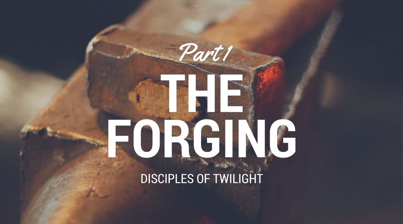The Forging - Part 1