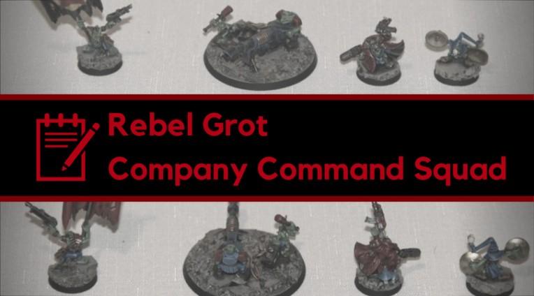 Rebel Grot Company Command Squad