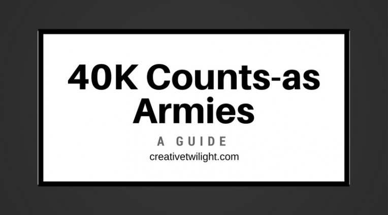 40K Counts-as Armies