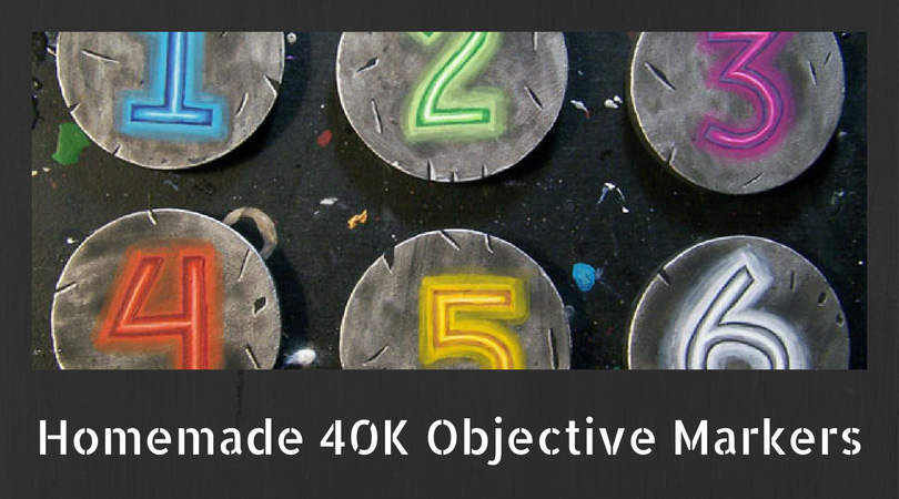 Homemade 40K Objective Markers