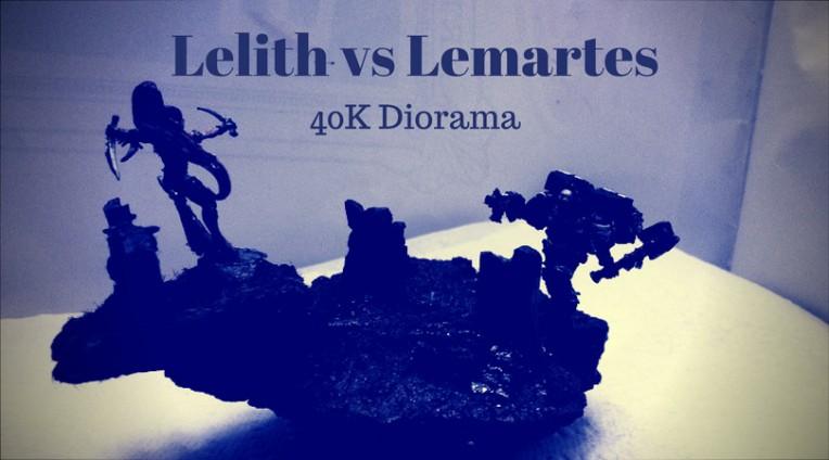 Lelith vs Lemartes 40K Diorama