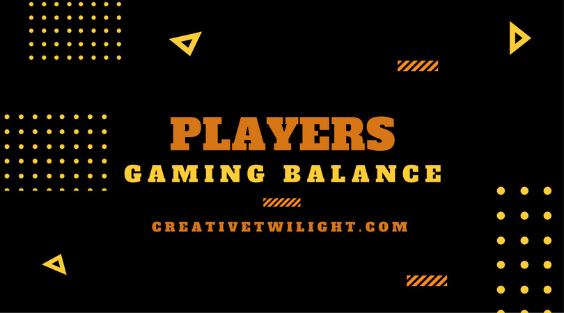 Players and Gaming Balance