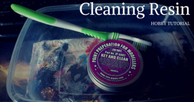 Cleaning Resin Tutorial