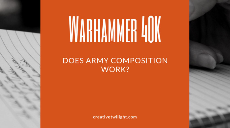 Warhammer 40K Army Composition