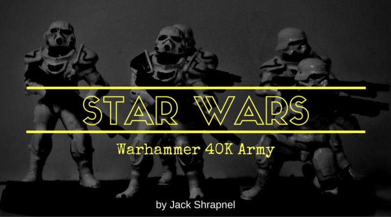Star Wars - Warhammer 40K Army