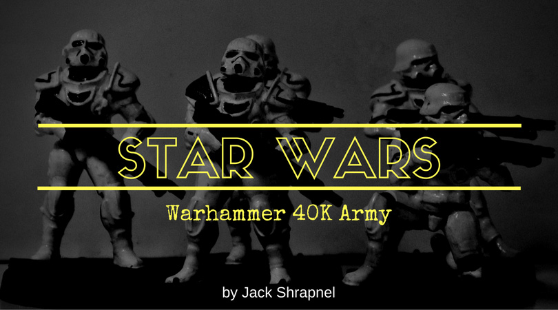 Star Wars - Warhammer 40K Army