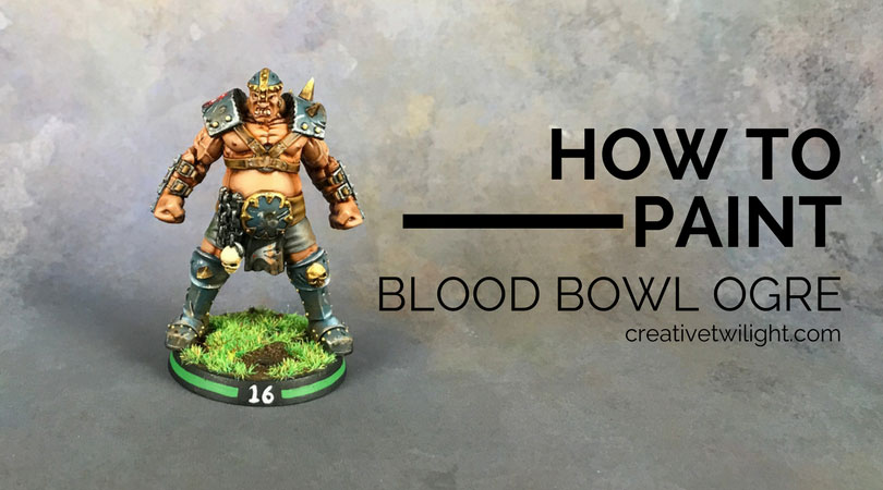 How to Paint a Blood Bowl Ogre