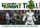 Hungry Troll – Resin Ogre Review for Blood Bowl