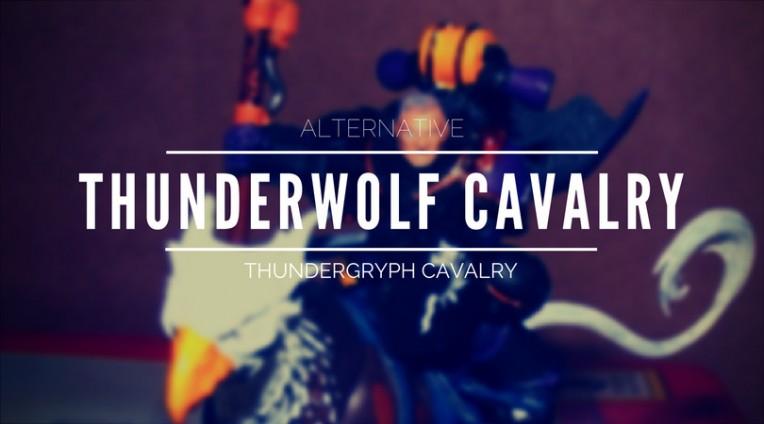 Alternative Thunderwolf Cavalry