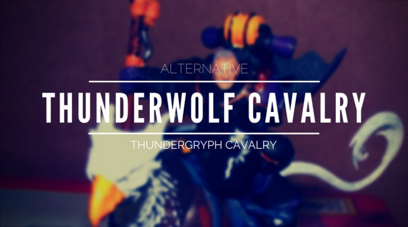 Alternative Thunderwolf Cavalry