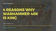 Warhammer 40K is King