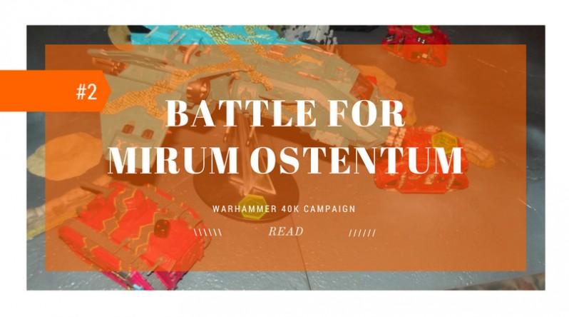 BATTLE FOR MIRUM OSTENTUM #2