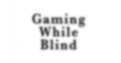 What It's like Gaming While Blind