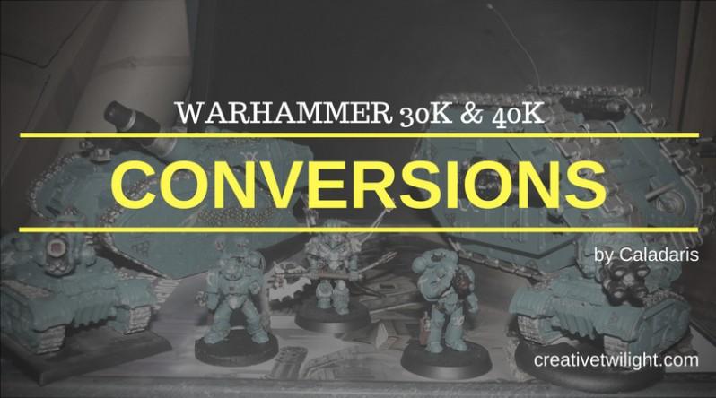 30K & 40K Conversions