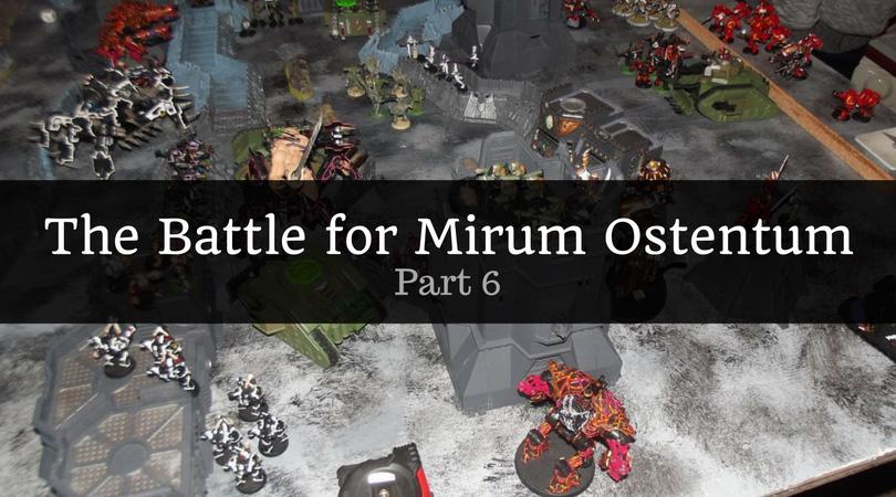 The Battle for Mirum Ostentum - Part 6