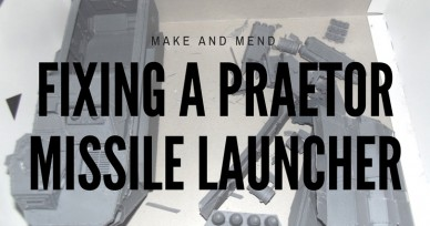Make Do and Mend – Making a Praetor Missile Launcher Table Ready
