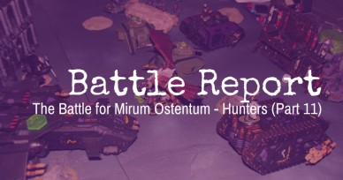 The Battle for Mirum Ostentum – Hunters (Part 11)