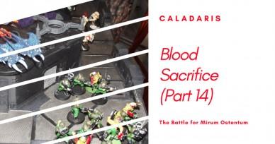 The Battle for Mirum Ostentum – Blood Sacrifice (Part 14)