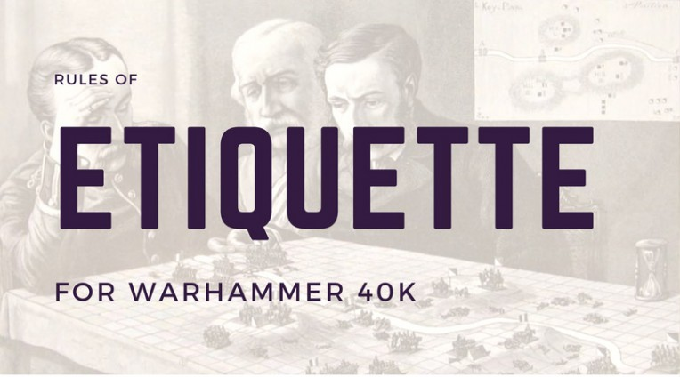 Etiquette for WH40K