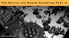 The Battle for Mirum Ostentum Part 16
