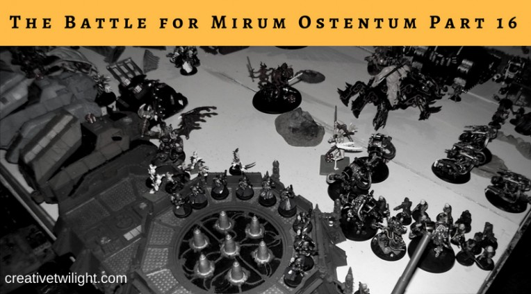 The Battle for Mirum Ostentum Part 16