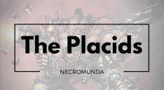 The Placids - Necromunda