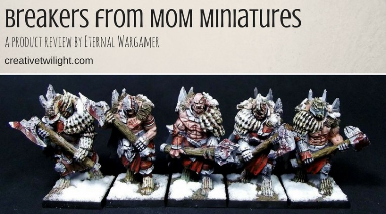 Breakers from MOM Miniatures