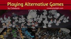Playing Alternative Games