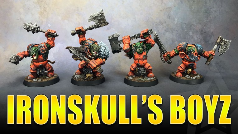 Ironskull's Boyz Painted