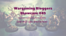 Wargaming Bloggers Showcase #45